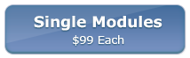 Single Modules -- $99 Each